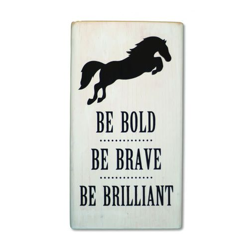 Kelley and Company Shelf Sitter - Be Bold Be Brave Be Brilliant