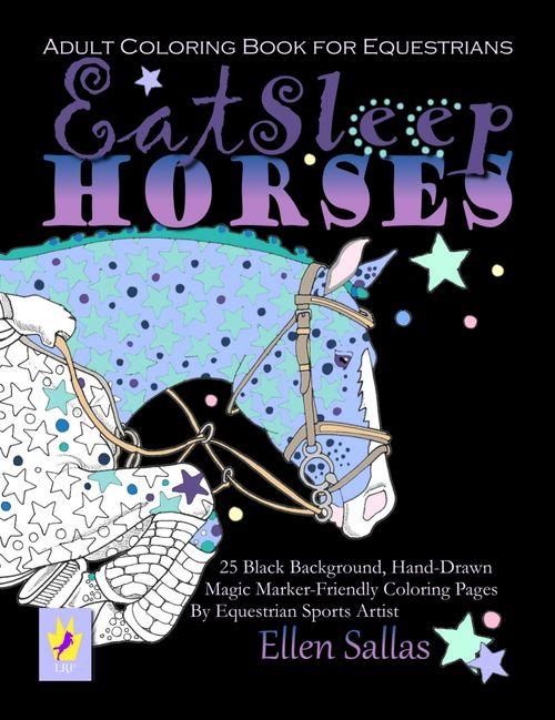 Eat Sleep Horses: Adult Equestrian Coloring Book